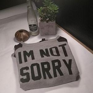 IM NOT SORRY Designer Sweater